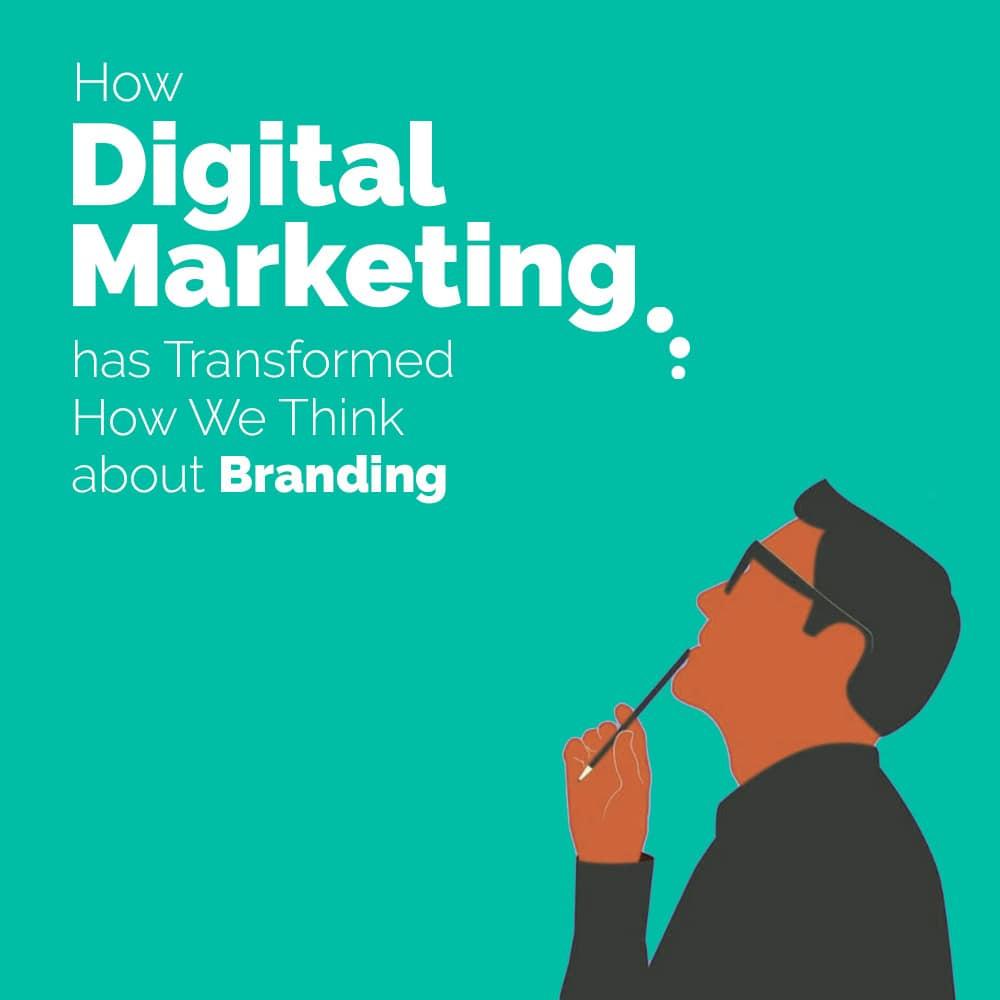 How Digital Marketing Changed Branding
