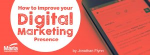 How to improve your digital marketing presence!