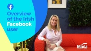 Digital and Branding Videos - Overview of the Irish Facebook User