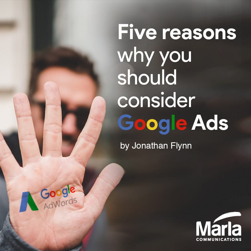 Five reasons why you should consider Google Ads marla communications